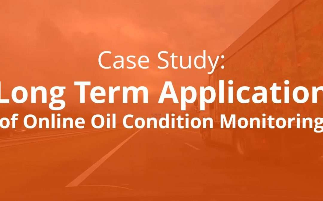 Case Study: Long Term Application of Online Oil Condition Monitoring