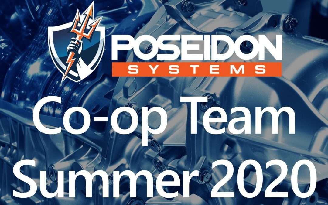 Poseidon Systems Summer 2020 Co-ops Spotlight