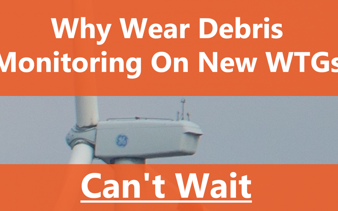 Why New Wind Turbine Gearboxes Require Wear Debris Sensing